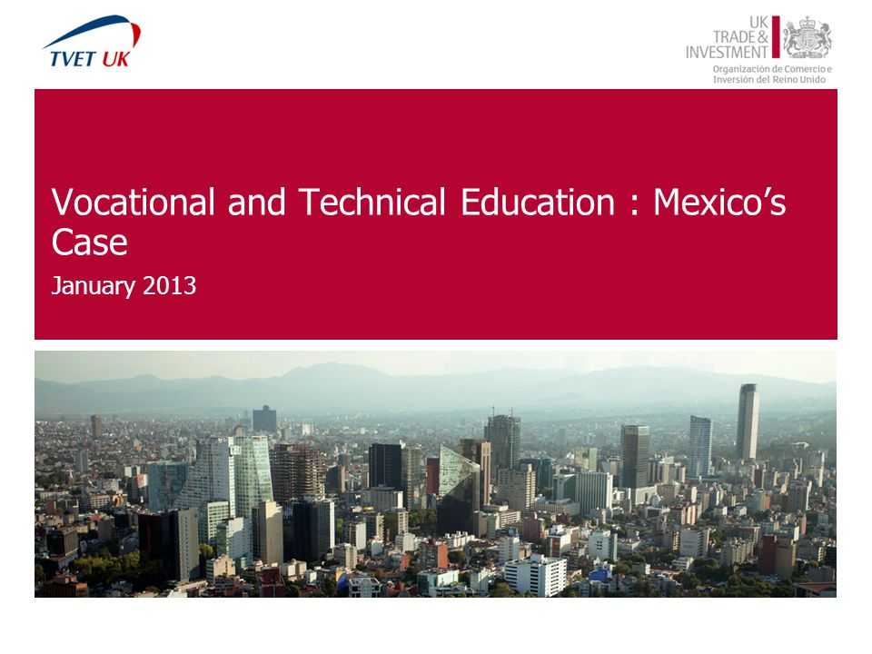 Vocational and Technical Education : Mexicos Case January 2013