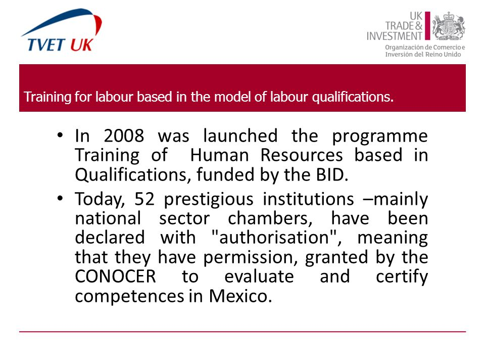 In 2008 was launched the programme Training of Human Resources based in Qualifications, funded by the BID.