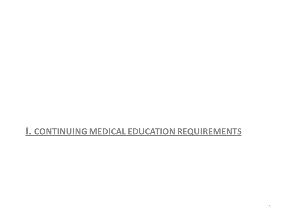 Continuing Medical Education (CME) Requirements The State of Connecticut requires physicians to participate in CME as a condition of continued licensure.