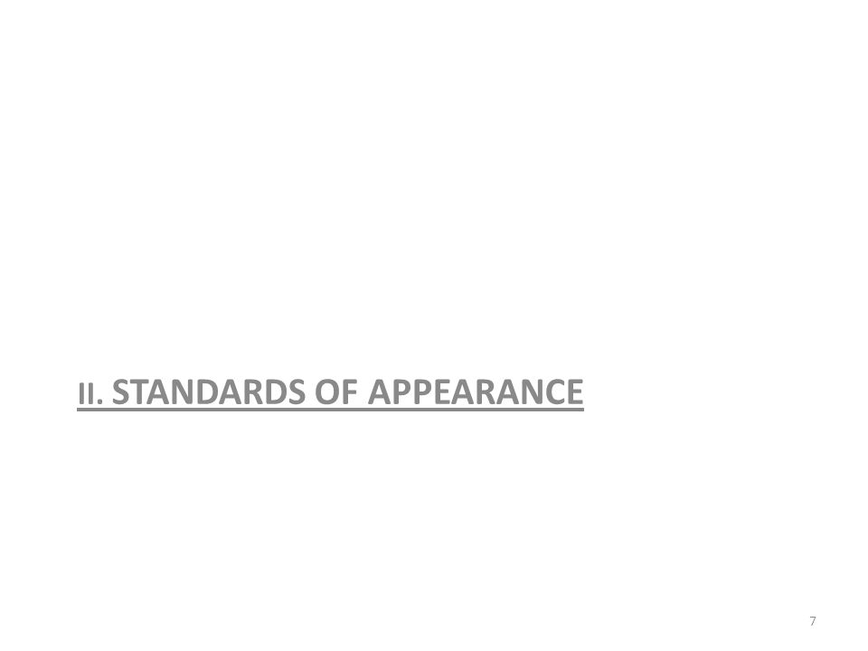 Standards of Appearance Members and Affiliate members of the Medical Staff are expected to adhere to professional dress standards when attending to patients in the hospital.