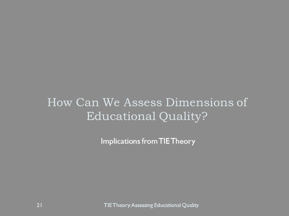 How Can We Assess Dimensions of Educational Quality.