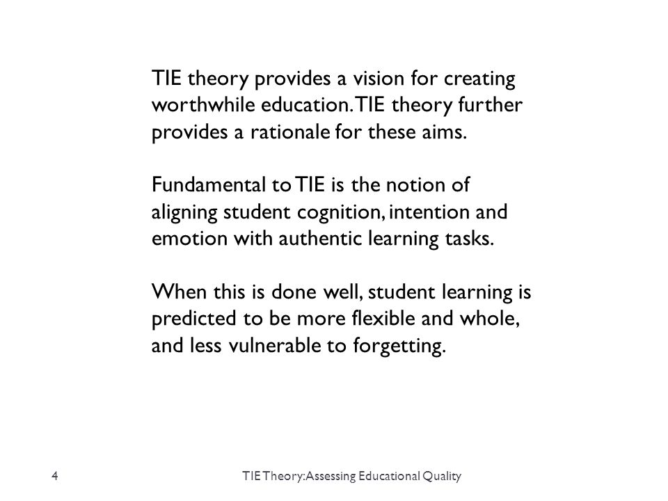 TIE theory provides a vision for creating worthwhile education.