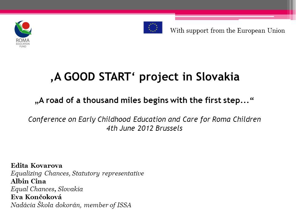 A GOOD START project in Slovakia A road of a thousand miles begins with the first step...
