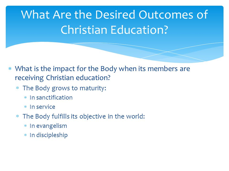 What is the impact for the Body when its members are receiving Christian education.