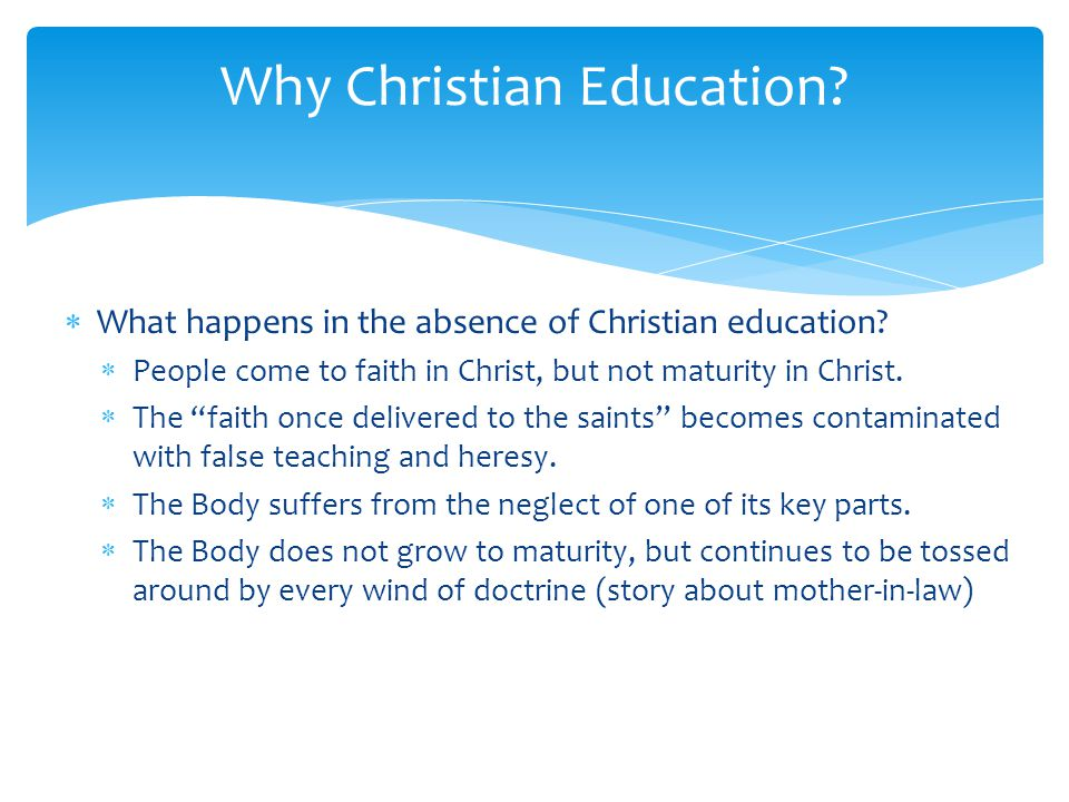 What happens in the absence of Christian education.