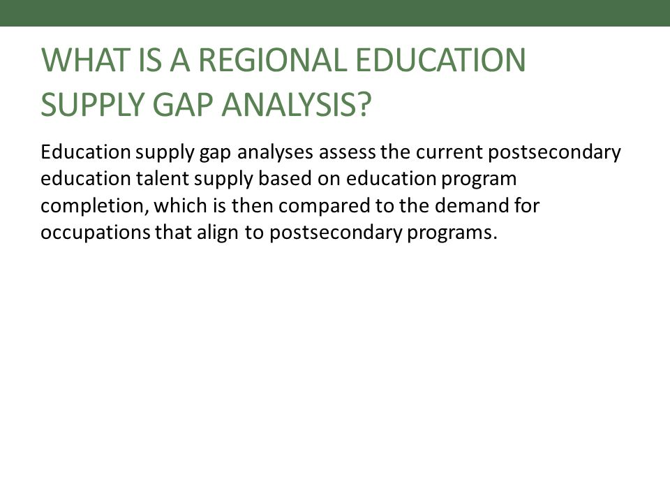 WHAT IS A REGIONAL EDUCATION SUPPLY GAP ANALYSIS.