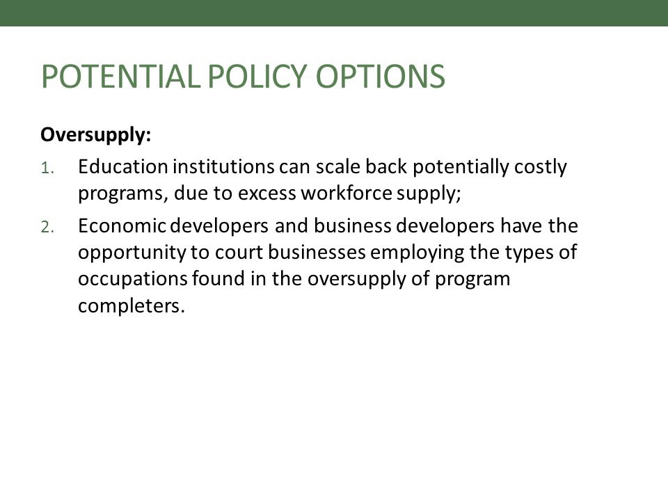 POTENTIAL POLICY OPTIONS Oversupply: 1.