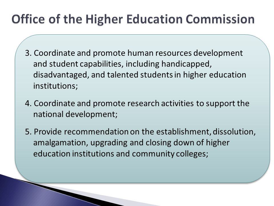 3. Coordinate and promote human resources development and student capabilities, including handicapped, disadvantaged, and talented students in higher