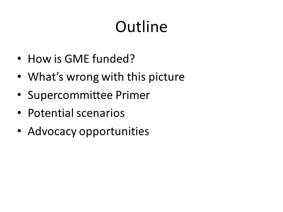 Outline How is GME funded.