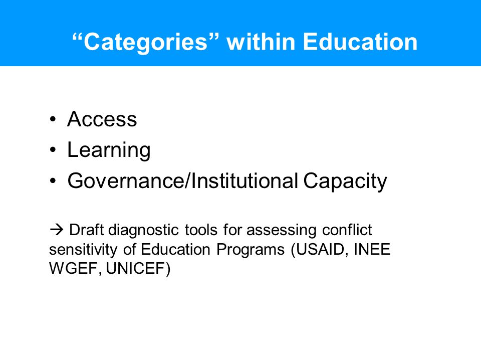 Categories within Education Access Learning Governance/Institutional Capacity Draft diagnostic tools for assessing conflict sensitivity of Education P