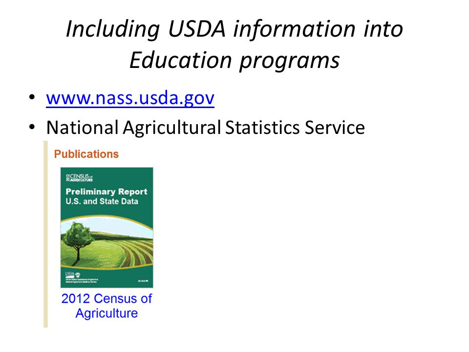 Including USDA information into Education programs www.nass.usda.gov National Agricultural Statistics Service