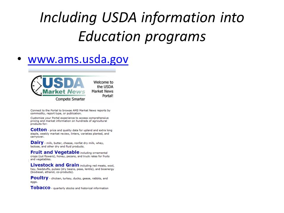 Including USDA information into Education programs This is helpful in the absence of prices developed locally.