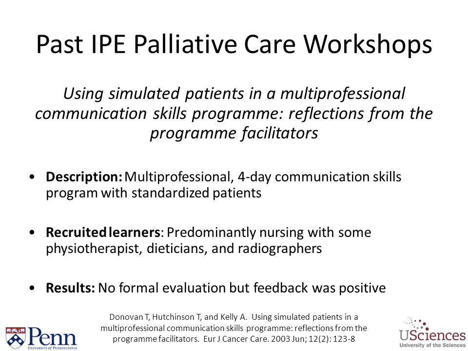 Past IPE Palliative Care Workshops Using simulated patients in a multiprofessional communication skills programme: reflections from the programme faci
