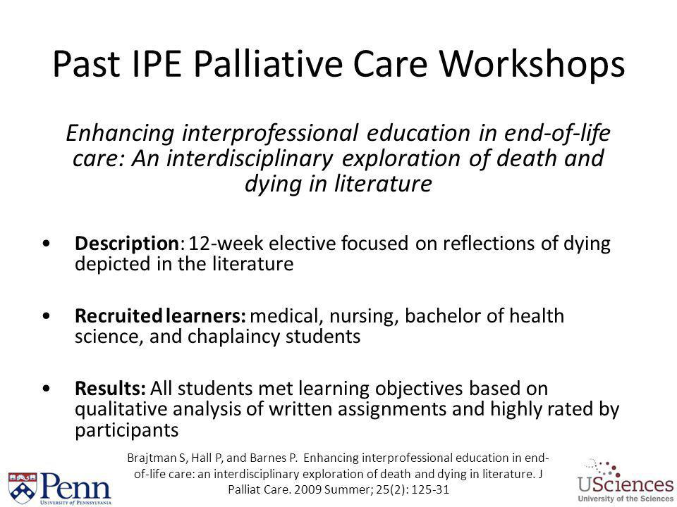Past IPE Palliative Care Workshops Enhancing interprofessional education in end-of-life care: An interdisciplinary exploration of death and dying in l