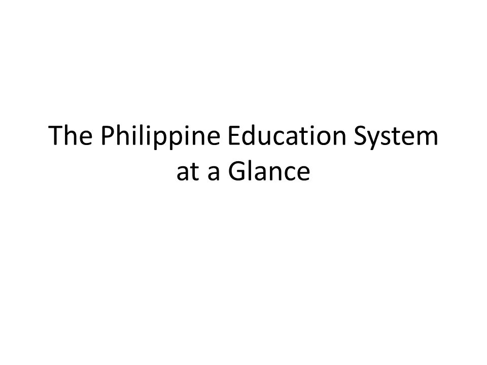 The Philippine Education System at a Glance
