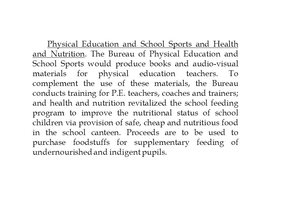 Physical Education and School Sports and Health and Nutrition. The Bureau of Physical Education and School Sports would produce books and audio-visual