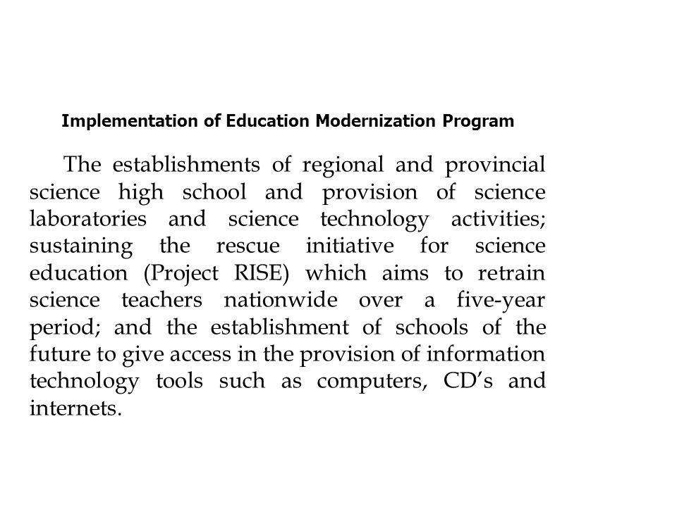 Implementation of Education Modernization Program The establishments of regional and provincial science high school and provision of science laborator