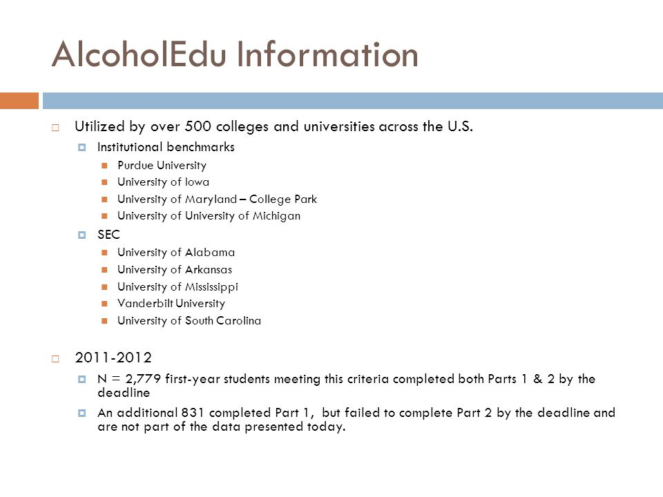 AlcoholEdu Information Utilized by over 500 colleges and universities across the U.S.