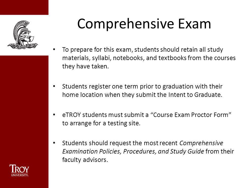 Comprehensive Exam To prepare for this exam, students should retain all study materials, syllabi, notebooks, and textbooks from the courses they have taken.