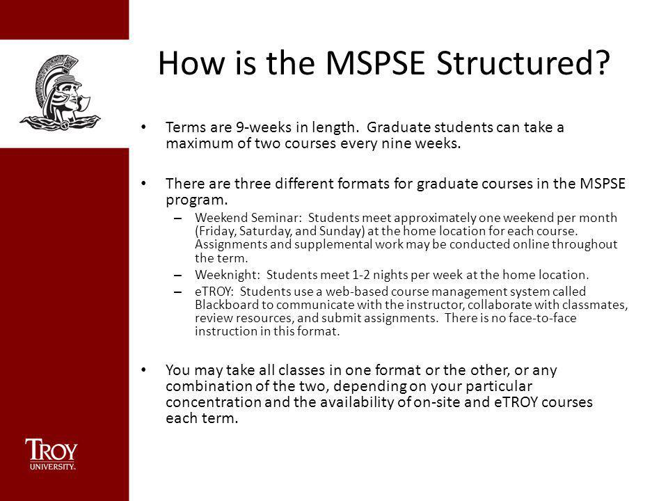 How is the MSPSE Structured. Terms are 9-weeks in length.