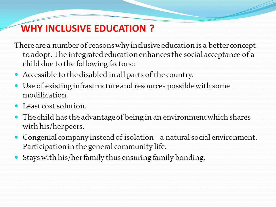 WHY INCLUSIVE EDUCATION .