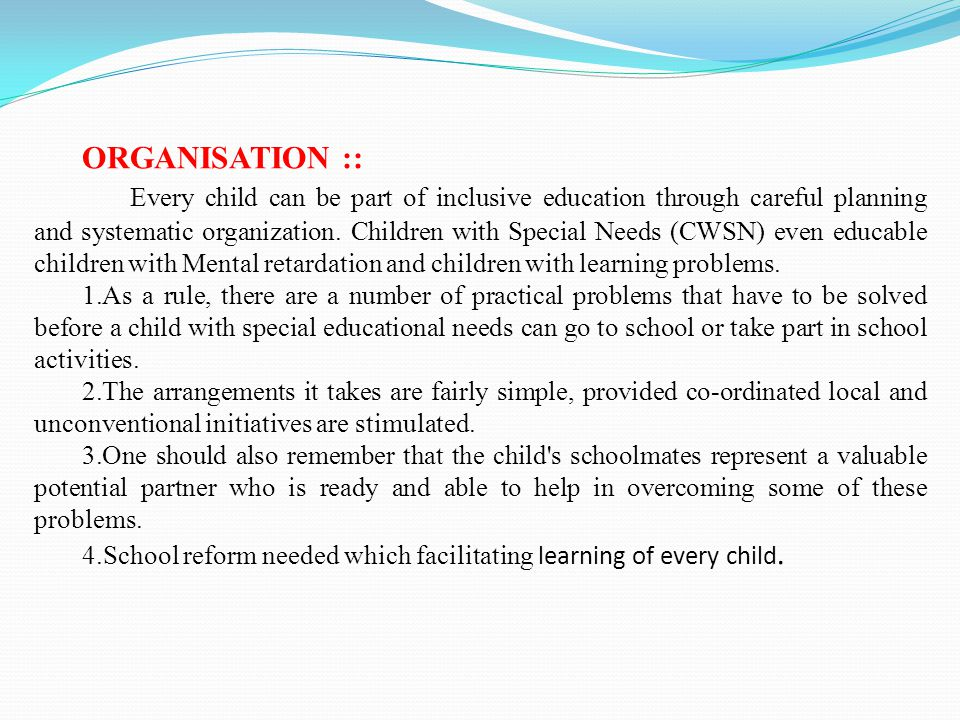 ORGANISATION :: Every child can be part of inclusive education through careful planning and systematic organization.
