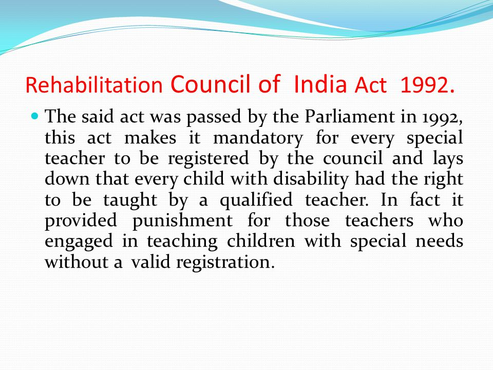 Rehabilitation Council of India Act 1992.