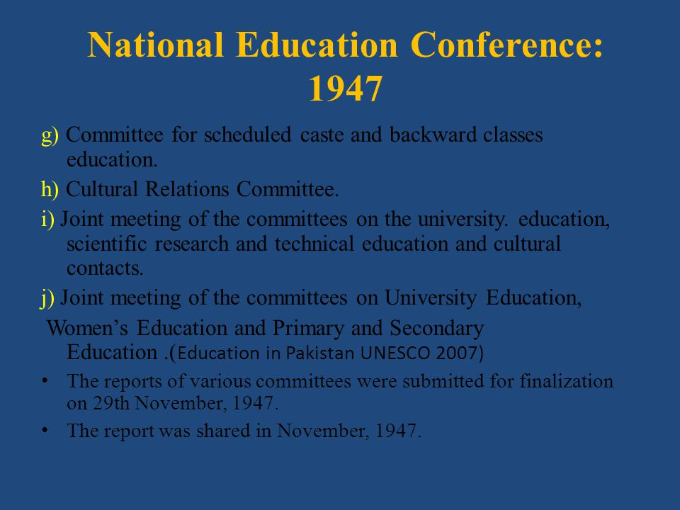 National Education Conference: 1947 g) Committee for scheduled caste and backward classes education. h) Cultural Relations Committee. i) Joint meeting