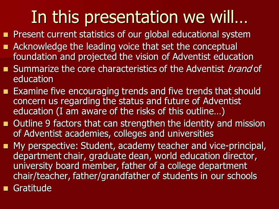 In this presentation we will… Present current statistics of our global educational system Present current statistics of our global educational system
