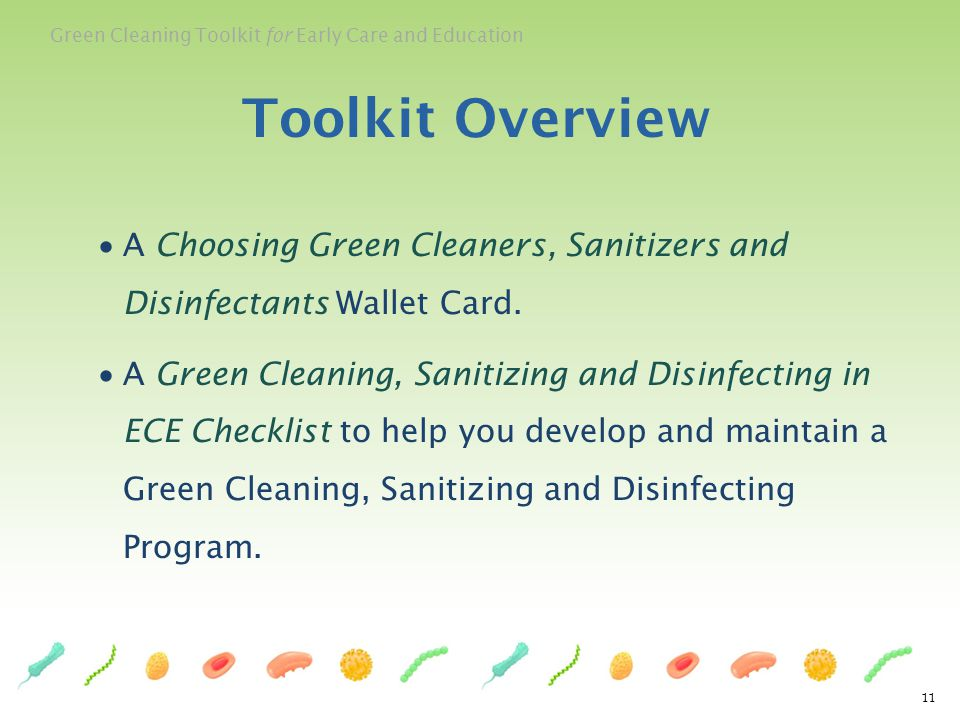 Green Cleaning Toolkit for Early Care and Education A Choosing Green Cleaners, Sanitizers and Disinfectants Wallet Card. A Green Cleaning, Sanitizing