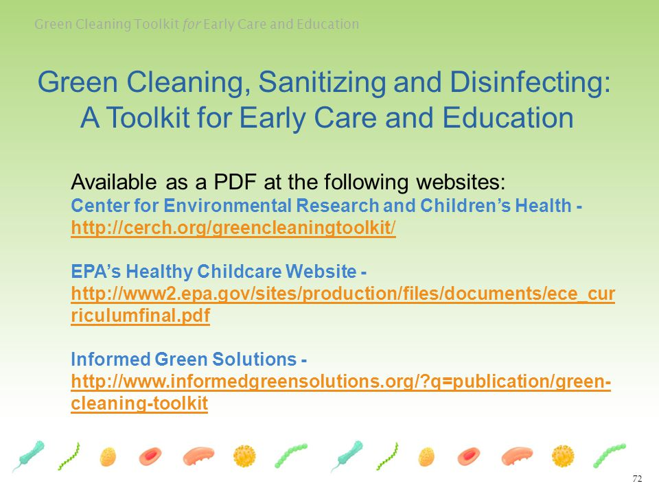 Green Cleaning Toolkit for Early Care and Education 72 Green Cleaning, Sanitizing and Disinfecting: A Toolkit for Early Care and Education Available a