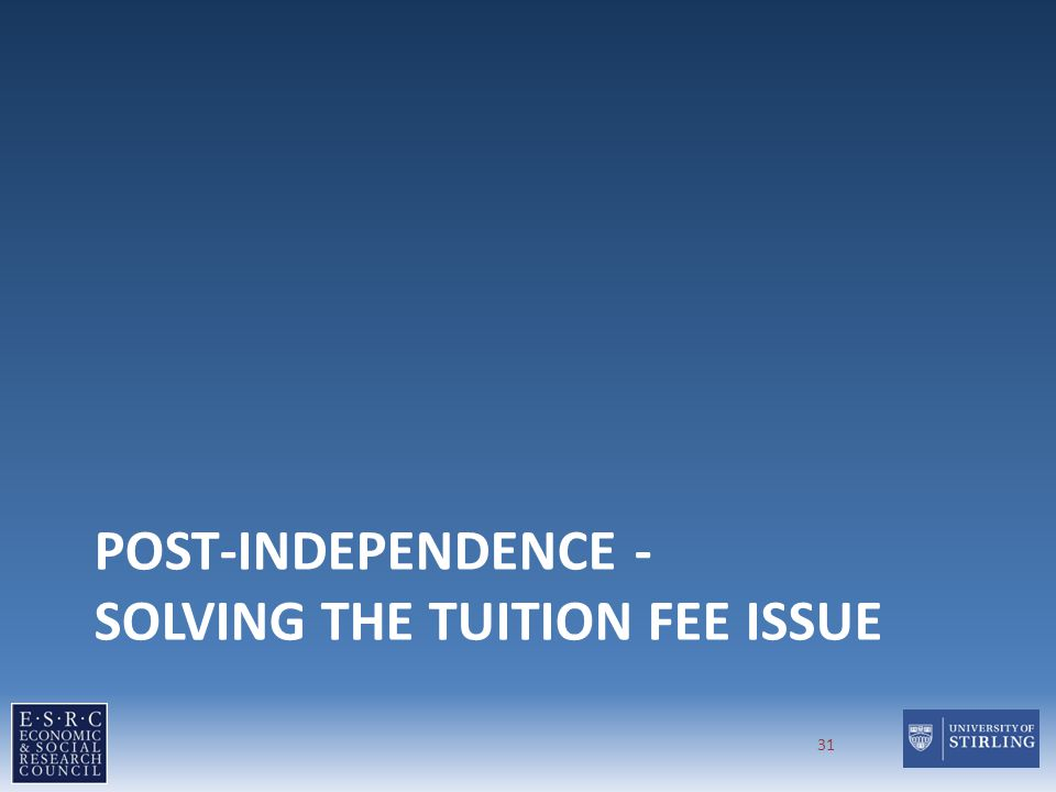 POST-INDEPENDENCE - SOLVING THE TUITION FEE ISSUE 31
