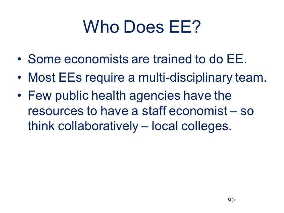 Who Does EE.Some economists are trained to do EE.