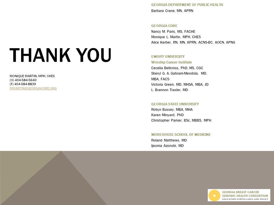 GEORGIA DEPARTMENT OF PUBLIC HEALTH Barbara Crane, MN, APRN GEORGIA CORE Nancy M. Paris, MS, FACHE Monique L. Martin, MPH, CHES Alice Kerber, RN, MN,