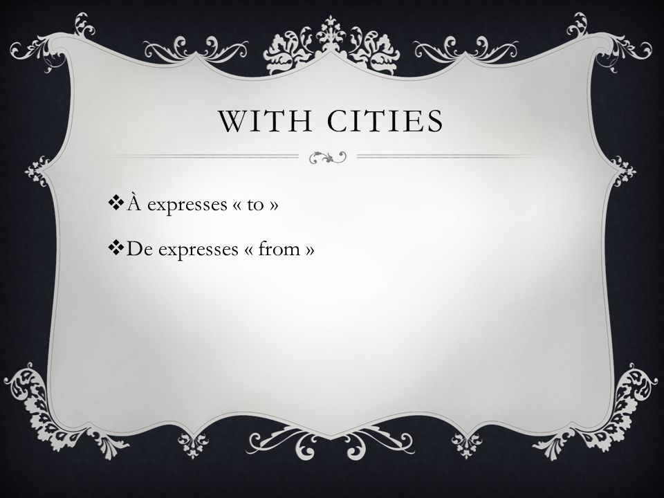 WITH CITIES À expresses « to » De expresses « from »