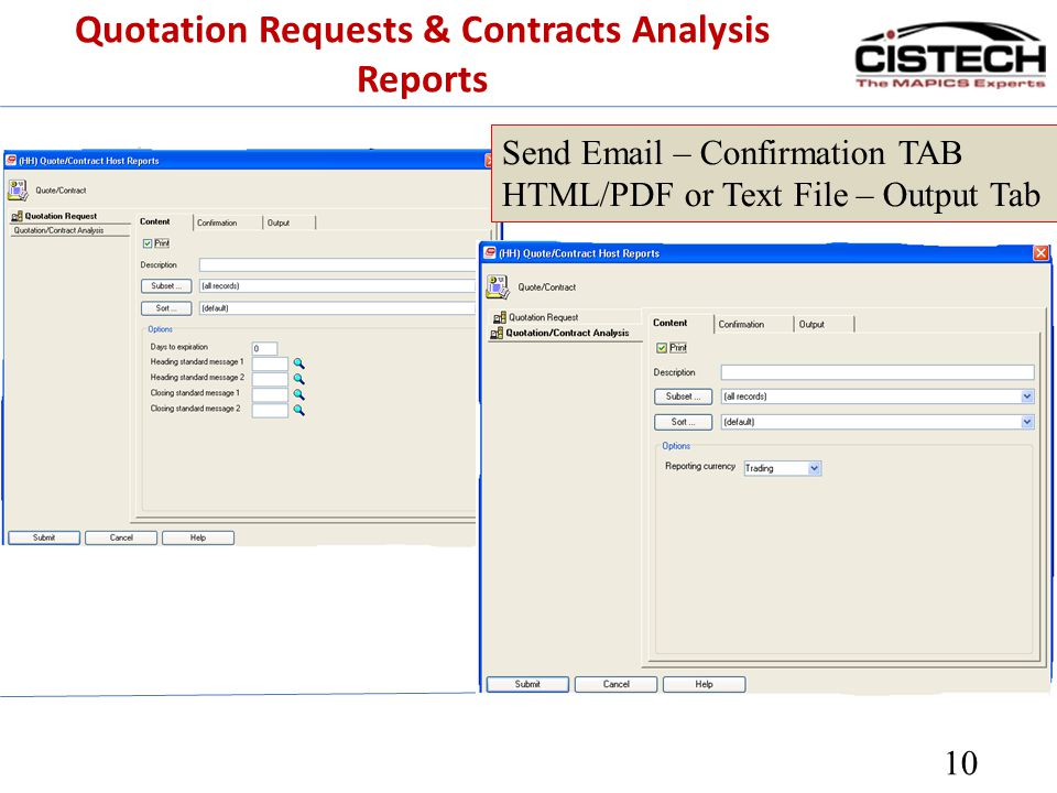 Quotation Requests & Contracts Analysis Reports 10 Send Email – Confirmation TAB HTML/PDF or Text File – Output Tab