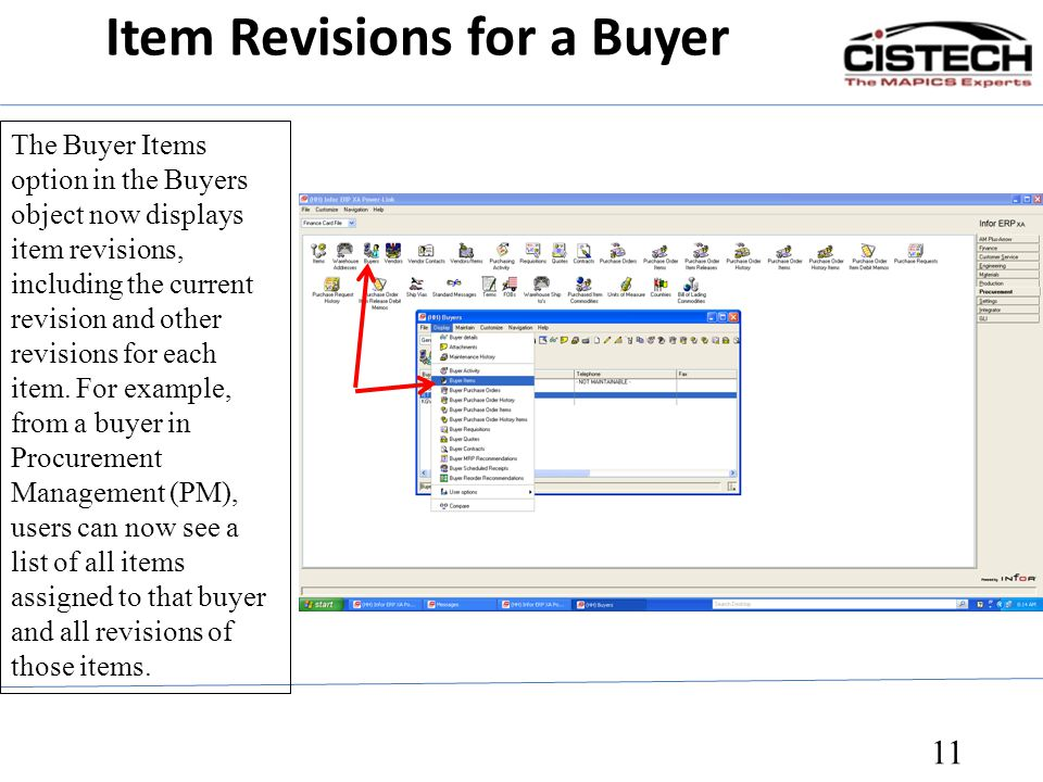 Item Revisions for a Buyer 11 The Buyer Items option in the Buyers object now displays item revisions, including the current revision and other revisi