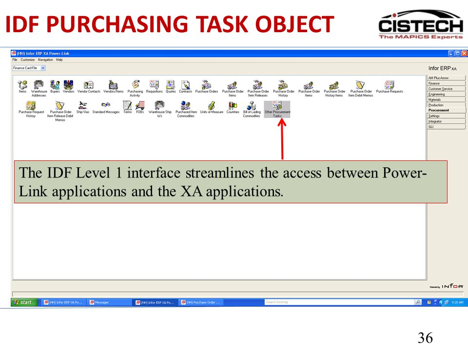 IDF PURCHASING TASK OBJECT 36 The IDF Level 1 interface streamlines the access between Power- Link applications and the XA applications.