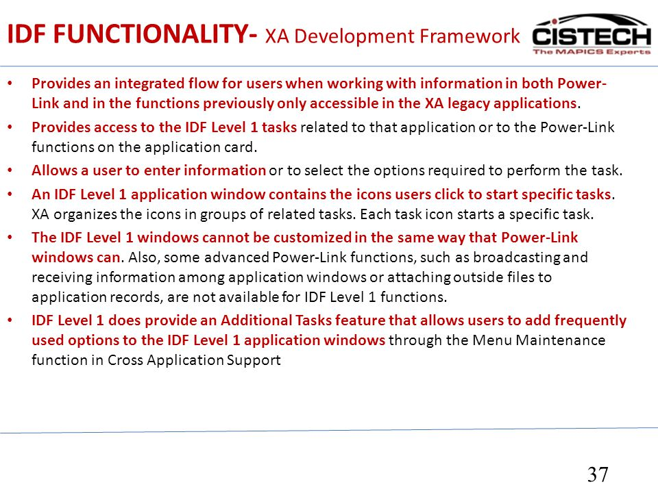 IDF FUNCTIONALITY- XA Development Framework Provides an integrated flow for users when working with information in both Power- Link and in the functio