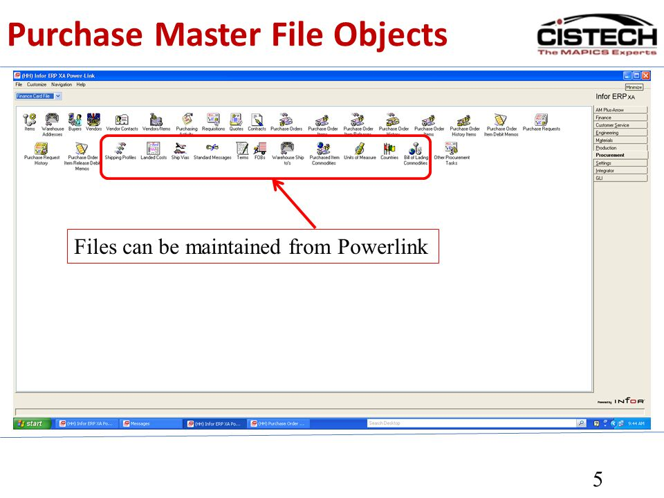 Purchase Master File Objects 5 Files can be maintained from Powerlink