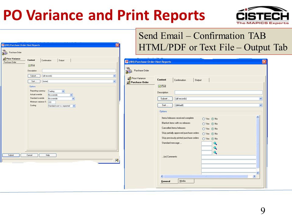 PO Variance and Print Reports 9 Send Email – Confirmation TAB HTML/PDF or Text File – Output Tab