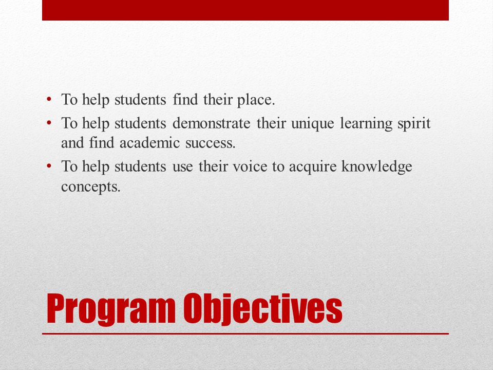 Program Objectives To help students find their place.