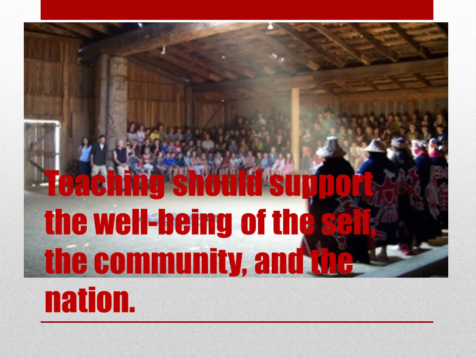 Teaching should support the well-being of the self, the community, and the nation.