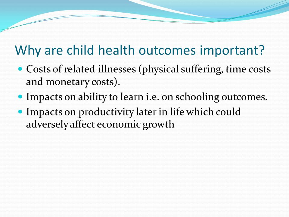Why are child health outcomes important.