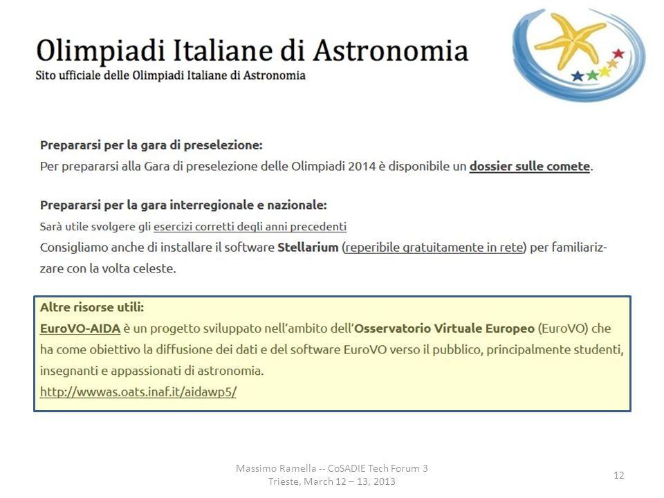 Massimo Ramella -- CoSADIE Tech Forum 3 Trieste, March 12 – 13, 2013 12