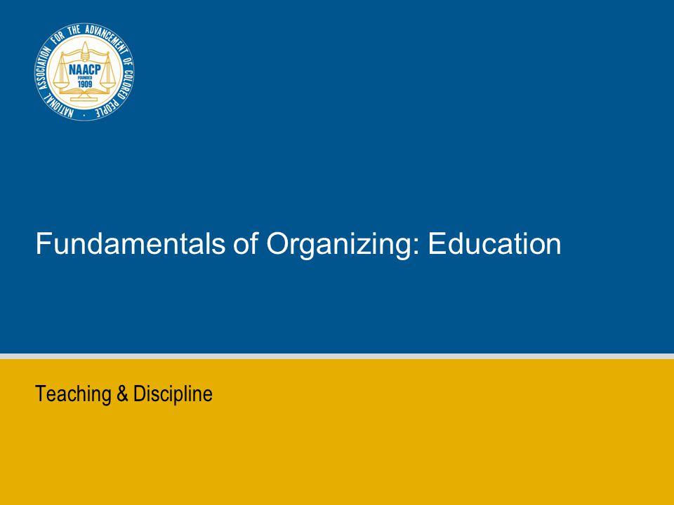 Fundamentals of Organizing: Education Teaching & Discipline