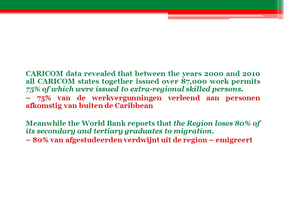 CARICOM data revealed that between the years 2000 and 2010 all CARICOM states together issued over 87,000 work permits 75% of which were issued to ext