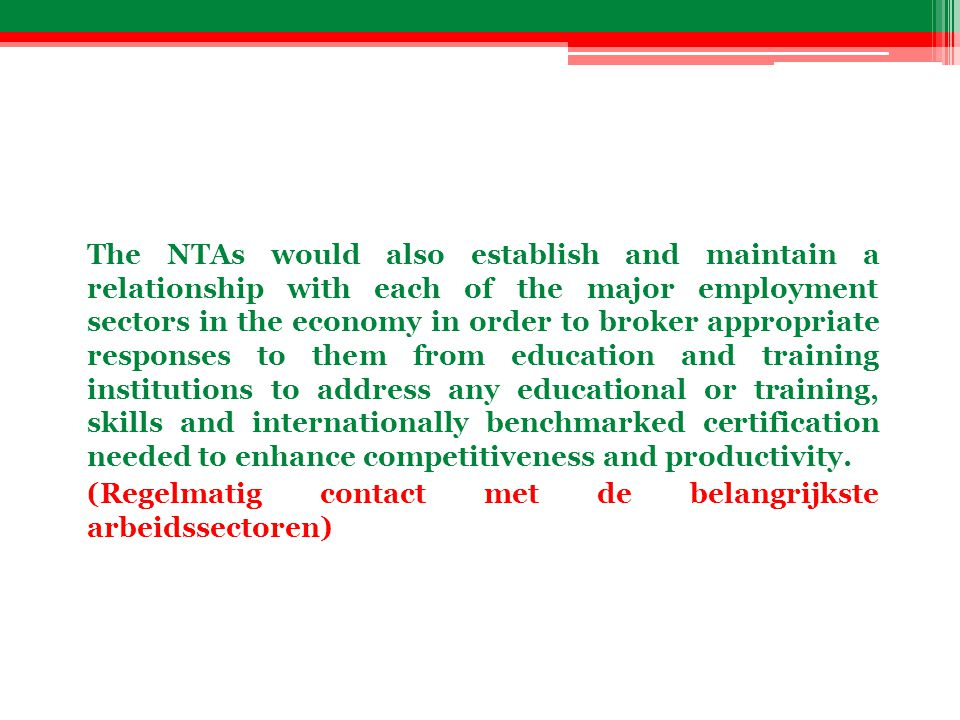 The NTAs would also establish and maintain a relationship with each of the major employment sectors in the economy in order to broker appropriate resp