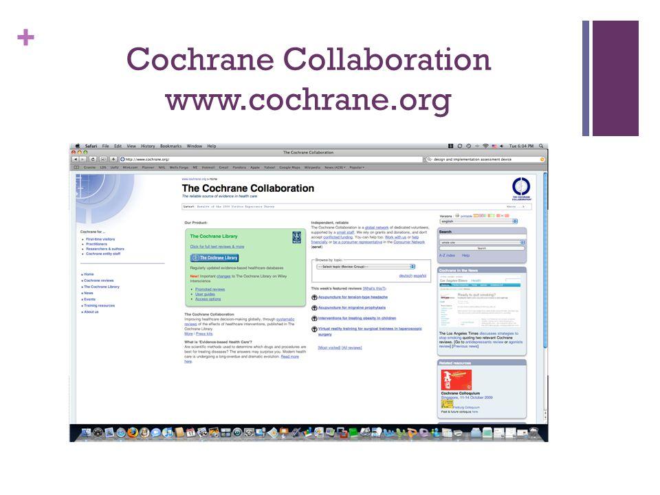 + Cochrane Collaboration www.cochrane.org