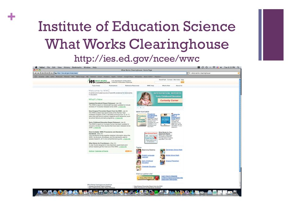 + Institute of Education Science What Works Clearinghouse http://ies.ed.gov/ncee/wwc